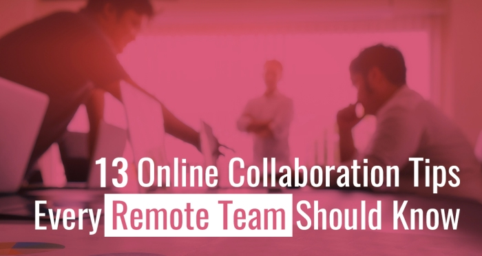 13 Online Collaboration Tips